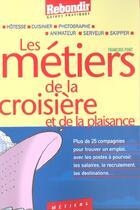 Couverture du livre « Metiers De La Croisiere Et De La Plaisance » de F Pont aux éditions Rebondir