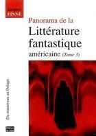 Couverture du livre « Panorama De La Litterature Fantastique Americaine Volume 3, Du Renouveau Au Deluge » de Jacques Finne aux éditions Cefal