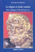 Couverture du livre « La Religion En Gaule Romaine » de William Van Andringa aux éditions Errance
