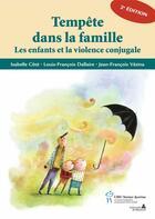 Couverture du livre « Tempête dans la famille ; les enfants et la violence conjugale » de Collectif aux éditions Sainte Justine
