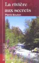 Couverture du livre « La Riviere Aux Secrets » de Pierre Boulon aux éditions Jeanne D'arc