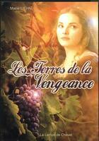 Couverture du livre « Les terres de la vengeance » de Marie Liehn aux éditions La Lampe De Chevet