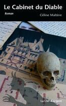Couverture du livre « Le cabinet du diable » de Celine Maltere aux éditions La Clef D'argent