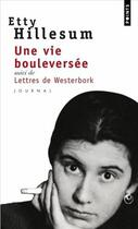 Couverture du livre « Une vie bouleversée ; lettres de Westerbork » de Etty Hillesum aux éditions Points
