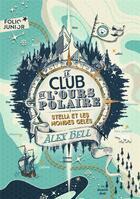 Couverture du livre « Le club de l'ours polaire T.1 ; Stella et les mondes gelés » de Tomislav Tomic et Axel Bell aux éditions Gallimard-jeunesse