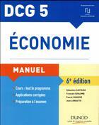 Couverture du livre « DCG 5 économie ; manuel et applications » de Sebastien Castaing et Francois Coulomb et Jean Longatte et Pascal Vanhove aux éditions Dunod