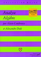 Couverture du livre « Analyse ; algèbre » de Alain Combrouze et Alexandre Dede aux éditions Belin Education