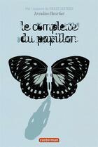 Couverture du livre « Le complexe du papillon » de Annelise Heurtier aux éditions Casterman