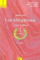 Couverture du livre « Droit civil ; les obligations t.1 ; l'acte juridique (12e édition) » de Jean-Luc Aubert et Jacques Flour et Eric Savaux aux éditions Sirey