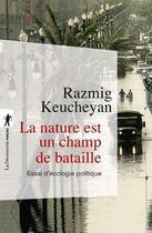 Couverture du livre « La nature est un champ de bataille ; essai d'écologie politique » de Razmig Keucheyan aux éditions La Decouverte