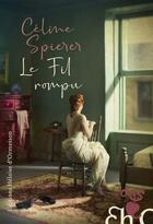 Couverture du livre « Le fil rompu » de Spierer Celine aux éditions Heloise D'ormesson