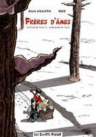 Couverture du livre « Frères d'âmes t.1 ; une bonne âme ; t.2 ; bras de bois, bras de fer » de Dan Nemeth et Rod aux éditions Les Enfants Rouges