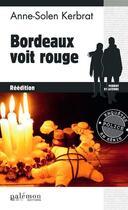 Couverture du livre « Bordeaux voit rouge » de Anne-Solen Kerbrat aux éditions Palemon