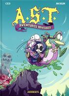 Couverture du livre « A.S.T., aventures baveuses » de Ced et Jean-Philippe Morin aux éditions Sarbacane