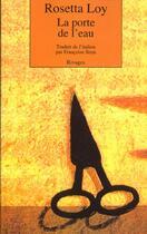 Couverture du livre « Porte de l'eau (la) » de Rosetta Loy aux éditions Rivages