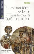 Couverture du livre « Les manières de table dans le monde gréco-romain » de Robin Nadeau aux éditions Pu De Rennes