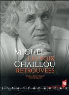 Couverture du livre « Michel Chaillou ; les voix retrouvés » de Pauline Bruley aux éditions Pu De Rennes