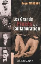 Couverture du livre « Les grands procès de la collaboration » de Roger Maudhuy aux éditions Lucien Souny