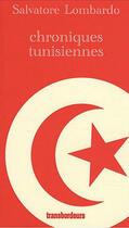 Couverture du livre « Chroniques tunisiennes » de Salvatore Lombardo aux éditions Transbordeurs