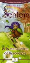 Couverture du livre « Schlom et la malédiction de la sorcière » de Sophie Leta et Nathalie Landucci aux éditions Le Lutin Malin
