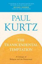 Couverture du livre « The Transcendental Temptation » de Paul Kurtz aux éditions Prometheus Books