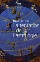 Couverture du livre « La tentation de l'astrologie » de David Berlinski aux éditions Seuil