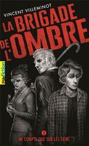 Couverture du livre « La brigade de l'ombre » de Vincent Villeminot aux éditions Gallimard-jeunesse