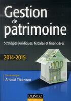 Couverture du livre « Gestion de patrimoine ; stratégies juridiques, fiscales et financières (5e édition) » de Arnaud Thauvron aux éditions Dunod