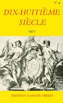 Couverture du livre « DIX-HUITIEME SIECLE T.4 ; 1972 » de Revue Dix-Huit Siecl aux éditions La Decouverte