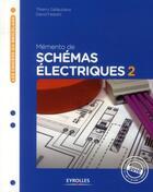Couverture du livre « Mémento de schémas électriques t.2 » de Thierry Gallauziaux et David Fedullo aux éditions Eyrolles
