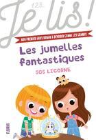 Couverture du livre « Les jumelles fantastiques T.1 ; SOS licorne » de Fabienne Blanchut et Marie Margo aux éditions Fleurus