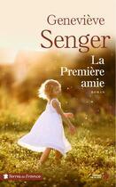 Couverture du livre « La première amie » de Genevieve Senger aux éditions Presses De La Cite