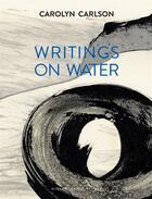 Couverture du livre « Écrits sur l'eau/writings on water » de Carolyn Carlson aux éditions Actes Sud