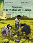 Couverture du livre « Youssou et la statue de marbre ; sur les traces des romains » de Gerard Coulon aux éditions Oskar