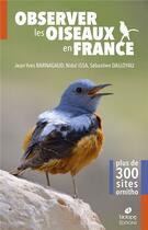Couverture du livre « Observer les oiseaux en france ; plus de 300 sites ornitho » de Nidal Issa et Jean-Yves Barnagaud et Sebastien Dalloyau aux éditions Biotope