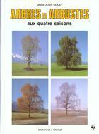 Couverture du livre « Arbres Et Arbustes Aux Quatre Saisons » de Jean-Denis Godet aux éditions Delachaux & Niestle