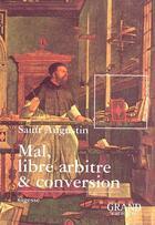 Couverture du livre « Mal, libre arbitre et conversion » de Saint Augustin aux éditions Grand Caractere