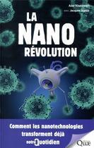 Couverture du livre « La nanorévolution ; comment les nanotechnologies transforment déjà notre quotidien » de Azar Khalatbari et Jacques Jupille aux éditions Quae