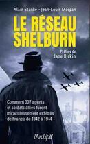 Couverture du livre « Le réseau Shelburn » de Jean-Louis Morgan et Alain Stanke aux éditions Archipel