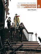 Couverture du livre « Les compagnons de la Libération T.3 ; Jean Moulin » de Marko et Inaki Holgado et Jan-Yves Le Naour aux éditions Bamboo