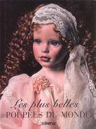 Couverture du livre « Les Plus Belles Poupees Du Monde » de Joan Muyskens-Pursley et Karen Bischoff aux éditions Minerva