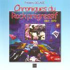 Couverture du livre « Chroniques du rock progressif ; 1967-1979 » de Delage aux éditions La Lauze
