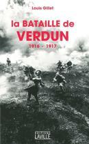 Couverture du livre « La bataille de Verdun ; 1916-1917 » de Louis Gillet aux éditions Laville