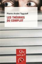 Couverture du livre « Les théories du complot » de Pierre-Andre Taguieff aux éditions Puf