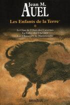 Couverture du livre « Les enfants de la terre t.1 ; le clan de ours des cavernes ; la vallée des chevaux ; les chasseurs de mammouths » de Jean M. Auel aux éditions Omnibus