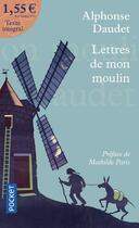 Couverture du livre « Les lettres de mon moulin » de Alphonse Daudet aux éditions Pocket