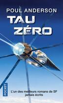 Couverture du livre « Tau Zéro » de Poul Anderson aux éditions Pocket