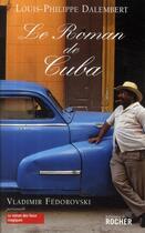 Couverture du livre « Le roman de Cuba » de Louis-Philippe Dalembert aux éditions Rocher