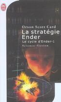 Couverture du livre « La strategie ender - le cycle d'ender-1 » de Orson-Scott Card aux éditions J'ai Lu