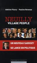 Couverture du livre « Neuilly village people » de Adeline Fleury et Pauline Revenaz aux éditions Editions Du Moment